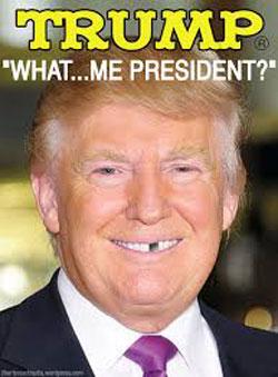 TrumpWhatMePresident